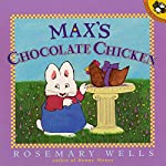 Max's Chocolate Chicken | Rosemary Wells