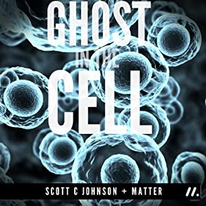 Ghost in the Cell | [Scott C. Johnson]