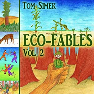 Eco-Fables: Green Stories for Children and Adults, Volume 2: Environmental Fairy Tales | [Tom Simek]