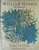William Morris By Himself:  Designs and Writings (0760755639) by William Morris