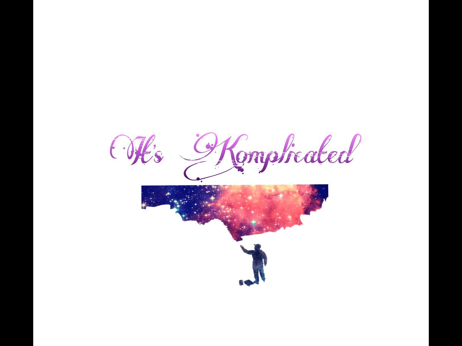 Its Komplicated
