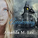 Awakening: Covenant College, Book 1 Audiobook by Amanda M. Lee Narrated by Angel Clark