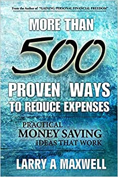 More Than 500 Proven Ways To Reduce Expenses: Practical Money Saving Ways That Work