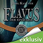 Flavus der Einäugige (Die Saga der Germanen 9) | Jörg Kastner