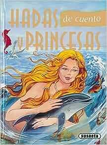 Hadas y princesas de cuento 3: Susaeta Ediciones: 9788430569090
