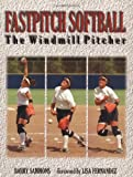 Fastpitch Softball : The Windmill Pitcher