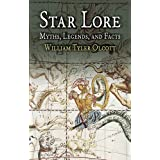 Star Lore: Myths, Legends, and Facts (Dover Books on Astronomy) ~ William Tyler Olcott