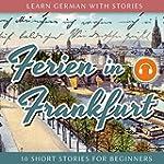 Learn German With Stories: Ferien in...