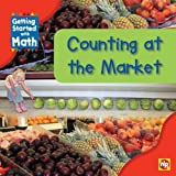 Counting at the Market (Getting Started With Math) (0836889819) by Amy Rauen