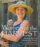 img - for Women of the Harvest: Inspiring Stories of Contemporary Farmers book / textbook / text book