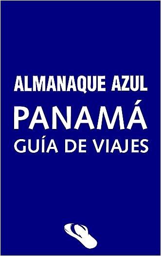 Almanaque Azul Panamá: Guía de viajes (Spanish Edition)
