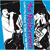 Sorry Ma Forgot to Take Out the Trash ~ The Replacements