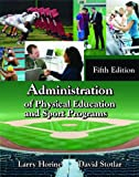 img - for By Larry Horine Administration of Physical Education and Sport Programs, Fifth Edition (5th Edition) book / textbook / text book