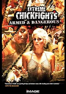 Extreme Chickfights/Armed & Dangerous