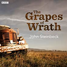 The Grapes of Wrath (Dramatised) Radio/TV Program by John Steinbeck Narrated by Robert Sheehan, Michelle Fairley, Zubin Varla
