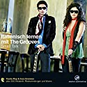Italienisch lernen mit The Grooves: Small Talk Hörbuch von  div. Gesprochen von: Lorella Borelli, Christina Puciata, Luigi Fantino