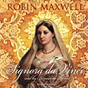 Signora da Vinci: A Novel (       UNABRIDGED) by Robin Maxwell Narrated by Bernadette Dunne