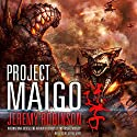 Project Maigo: A Kaiju Thriller Audiobook by Jeremy Robinson Narrated by Jeffrey Kafer