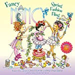 Fancy Nancy: Spring Fashion Fling | Jane O'Connor