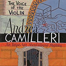 The Voice of the Violin: Inspector Montalbano, Book 4 Audiobook by Andrea Camilleri Narrated by Mark Meadows