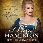 I, Eliza Hamilton   Susan Holloway Scott