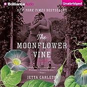 The Moonflower Vine: A Novel | [Jetta Carleton]
