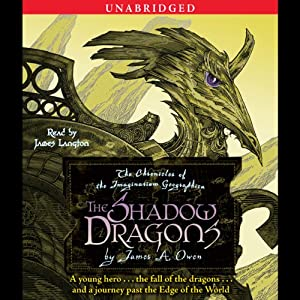 The Shadow Dragons: Chronicles of the Imaginarium Geographica | [James A. Owen]