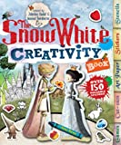img - for The Snow White Creativity Book: Games, Cut-Outs, Art Paper, Stickers, and Stencils (Creativity Books) book / textbook / text book