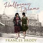 Halfpenny Dreams | Frances Brody