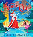 Auntie Claus, Home for the Holidays (1416954856) by Primavera, Elise