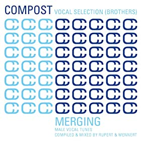 Compost Vocal Selection (Brothers) - Merging - Male Vocal Tunes - compiled & mixed by Rupert & Mennert