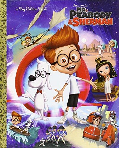 Mr. Peabody & Sherman (Big Golden Books)