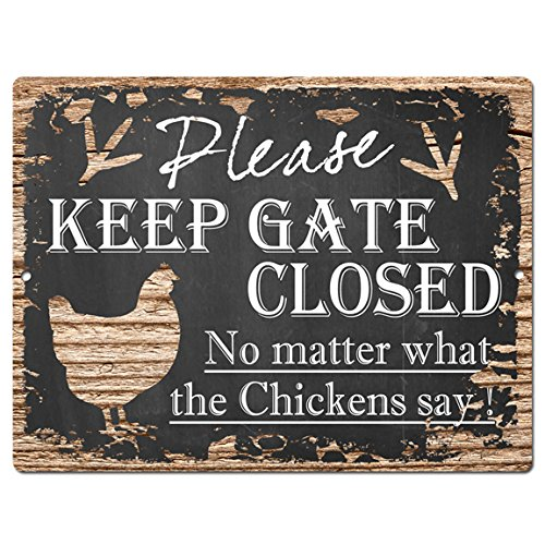 PLEASE KEEP GATE CLOSED No matter what the Chickens say Tin Chic Sign Vintage Retro Rustic 9