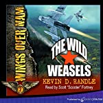 The Wild Weasels: Wings Over Nam, Book 2 | Kevin D. Randle