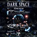 Origin: Dark Space, Book 3 (       UNABRIDGED) by Jasper T. Scott Narrated by William Dufris