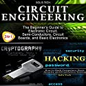 Circuit Engineering & Cryptography & Hacking Audiobook by  Solis Tech Narrated by Millian Quinteros