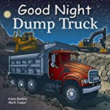 img - for Good Night Dump Truck (Good Night Our World) book / textbook / text book