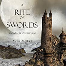 A Rite of Swords: Book #7 in the Sorcerer's Ring (       UNABRIDGED) by Morgan Rice Narrated by Wayne Farrell