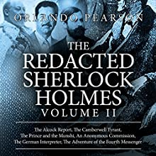 The Redacted Sherlock Holmes, Volume II | Livre audio Auteur(s) : Orlando Pearson Narrateur(s) : Steve White