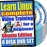 Learn Linux Complete for a Beginner Video Training and Four Certification Exams Bundle, Ubuntu Edition. 8-disc DVD Set, Ed.2011