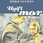 Ugift mor (Succesromanen 9) | Erling Poulsen