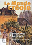 echange, troc Jacques Weber, Jean Benoist, Sudel Fuma - Le Monde créole : Peuplement, sociétés et condition humaine XVIIe-XXe siècles