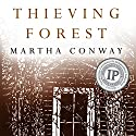 Thieving Forest (       UNABRIDGED) by Martha Conway Narrated by Soneela Nankani