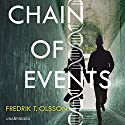 Chain of Events: A Novel (       UNABRIDGED) by Fredrik T. Olsson Narrated by Paul Michael
