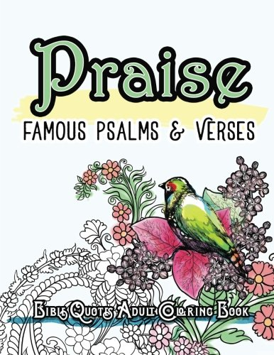 Praise Famous Psalm and Verses Bible Quotes Adult Coloring Book Colouring Gifts for Grownup Relaxation Find Mindfulness in Coloring and  Devotions [Bible Coloring Book] (Tapa Blanda)