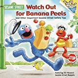 Watch Out for Banana Peels and Other Sesame Street Safety Tips (Pictureback(R)) (037580482X) by Albee, Sarah