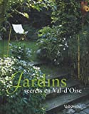 echange, troc Annick Couffy, Michel Jourdheuil, Philippe Lhomel - Jardins secrets en Val-d'Oise