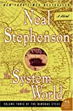 The System of the World (The Baroque Cycle, Vol. 3) (0060750863) by Neal Stephenson