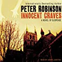 Innocent Graves: An Inspector Banks Novel #8 (       UNABRIDGED) by Peter Robinson Narrated by James Langton
