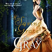 His Saving Grace: Regency Refuge, Book 1 | Heather Gray
